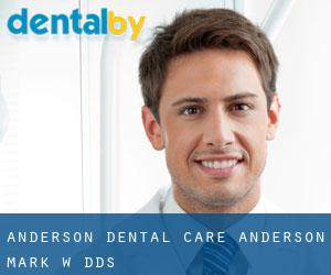 Anderson Dental Care: Anderson Mark W DDS