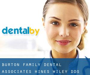Burton Family Dental & Associates: Hines Wiley DDS