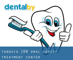 Tangxia 168 Oral Cavity Treatment Center