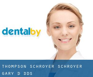 Thompson & Schroyer: Schroyer Gary D DDS