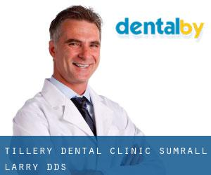 Tillery Dental Clinic: Sumrall Larry DDS